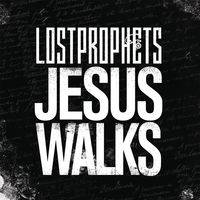 Lostprophets - Jesus Walks