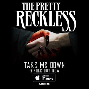 Pretty Reckless.